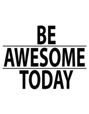 Be Awesome Today Motivational Quote Wall Decal Sticker #6013