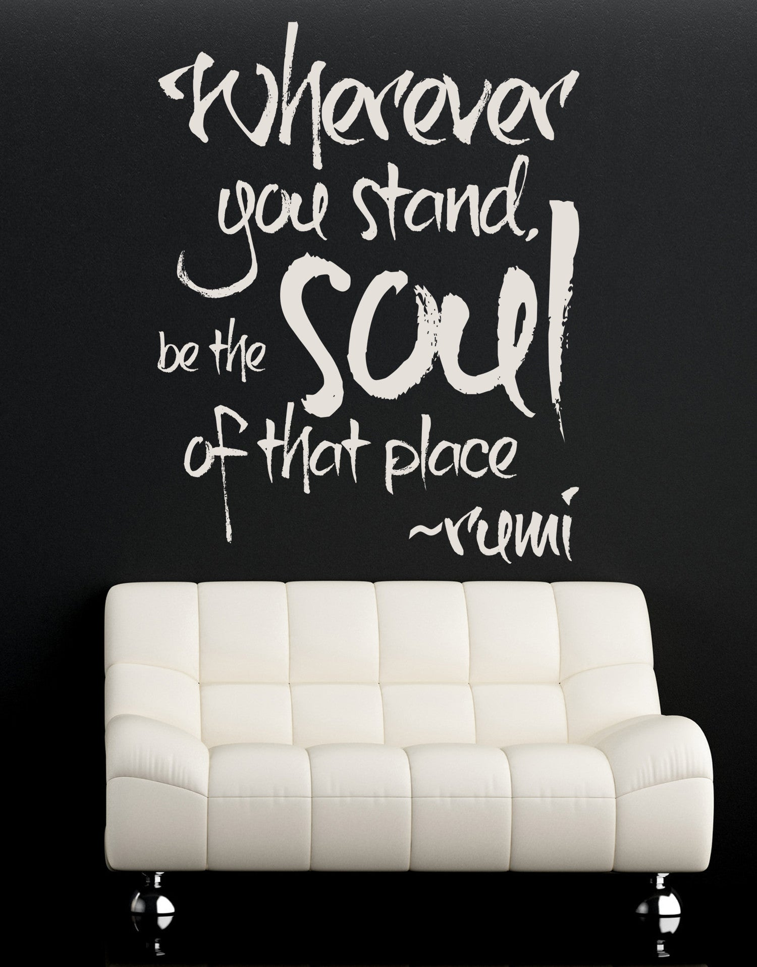 Rumi Quote Rumi Quote  Wherever You Stand Be The Soul Of That Place Vinyl Wall