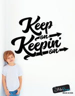 Keep on Keepin on Motivational Quote Wall Decal #6073