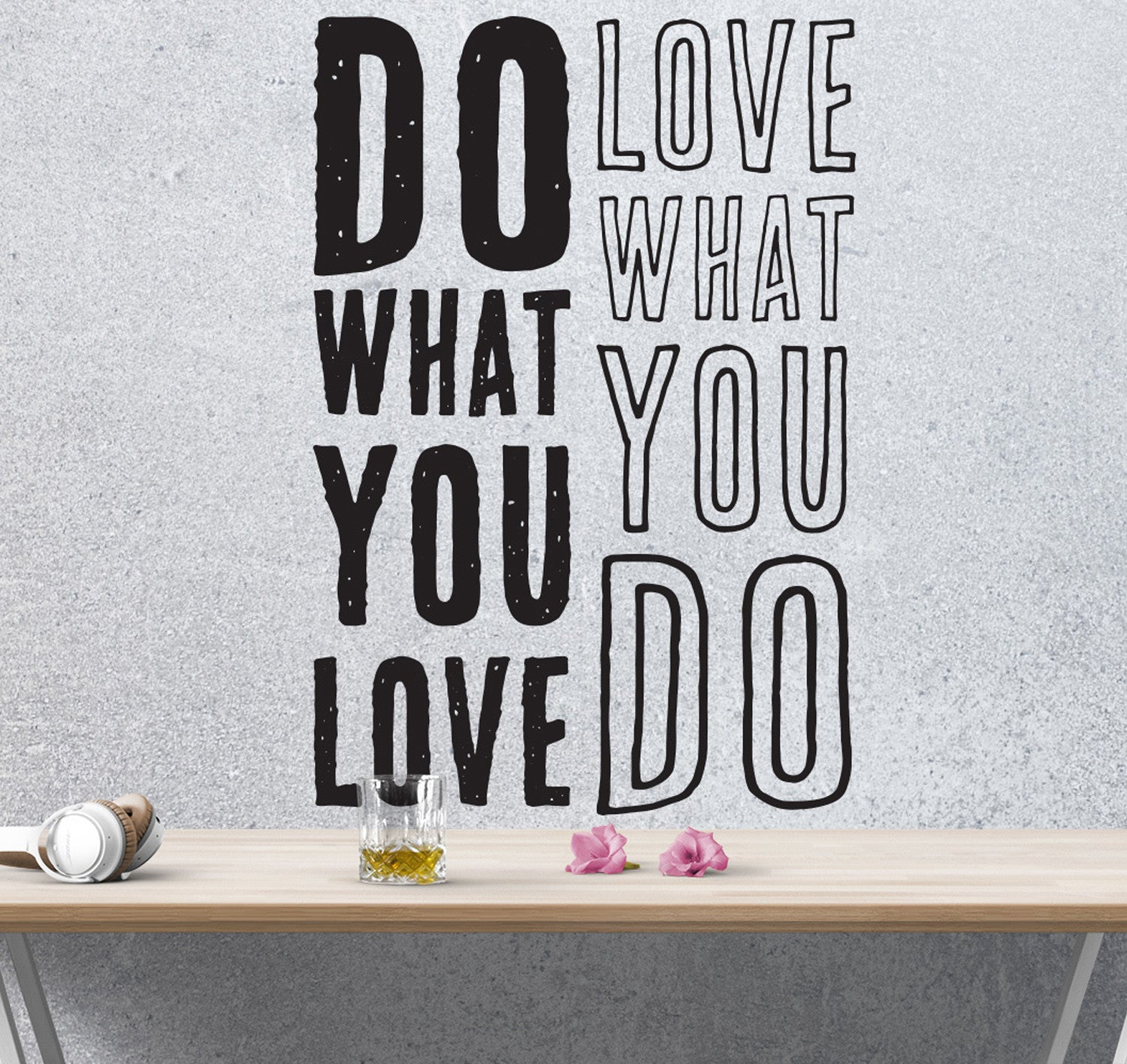 Do What You Love Love What You Do Quote Enchanting Do What You Love Love What You Do Quote Vinyl Wall Decal 6080