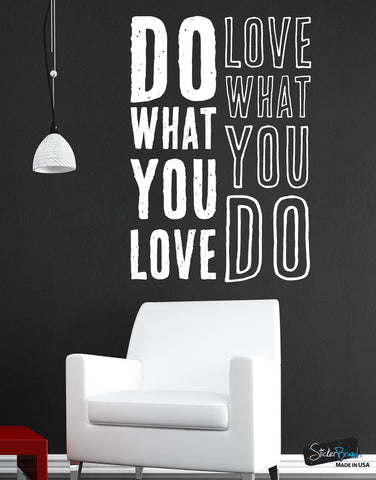 Do what you love, Love what you do Quote Vinyl Wall Decal #6080