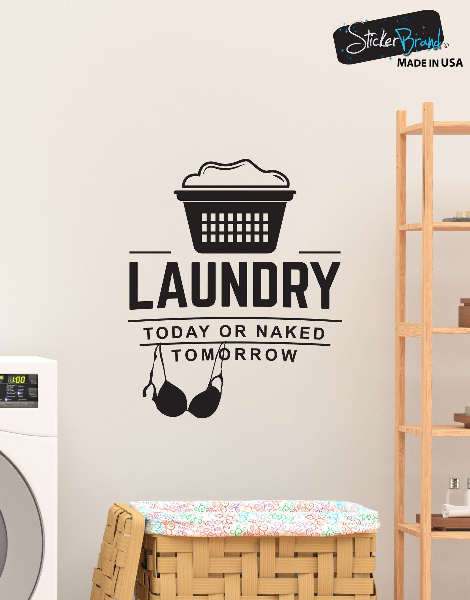 Laundry today or naked tomorrow quote wall decal sticker 6088 amipublicfo Images