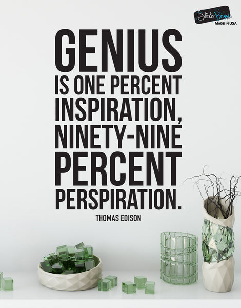 Thomas Edison Quote: Genius is One Percent Inspiration, Ninety-Nine Percent Perspiration Motivational Quote Wall Decal Sticker #6090