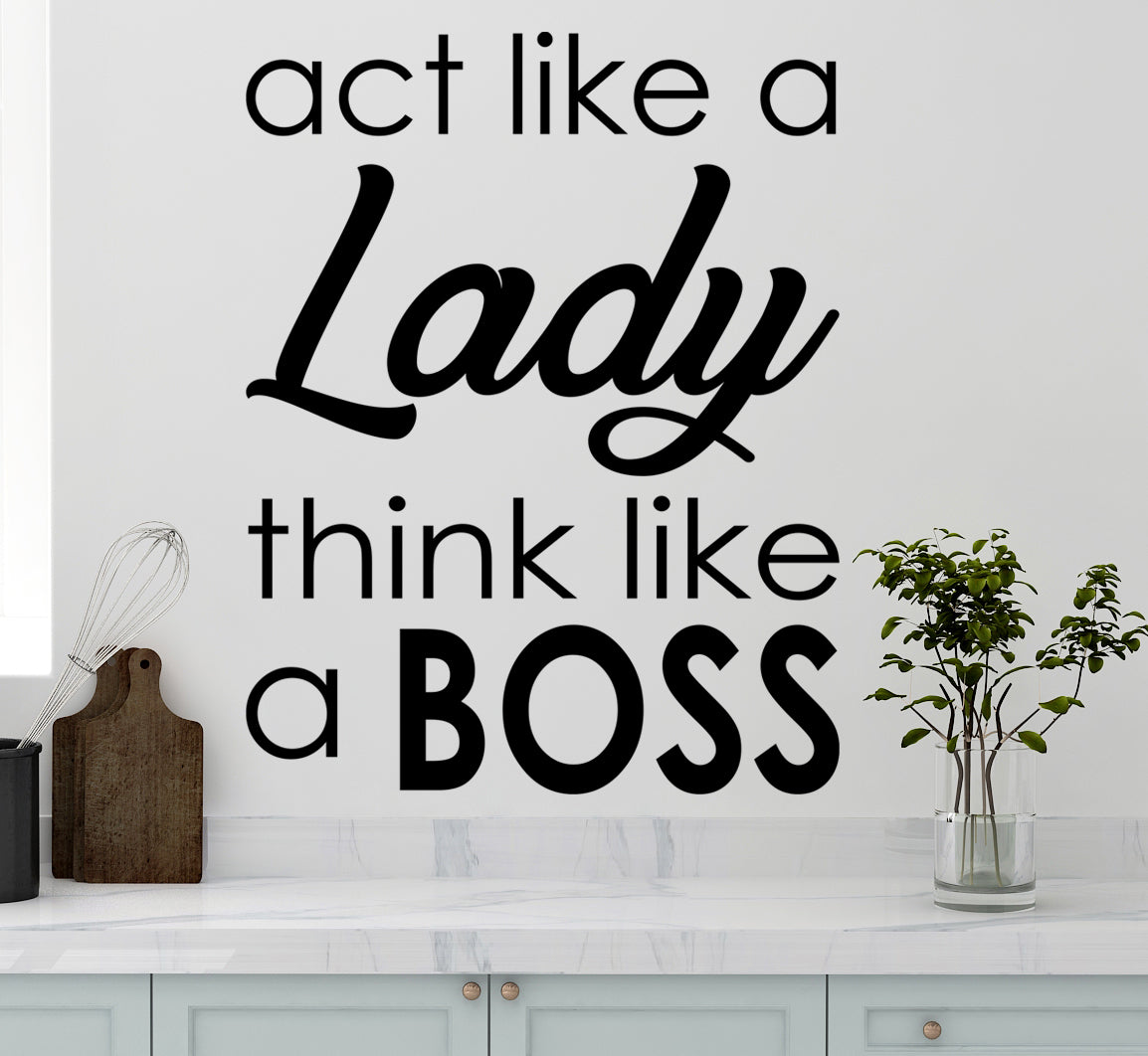 Act Like A Lady Think Like A BOSS Motivational Quote Wall Decal #6138