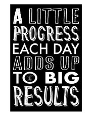 A Little Progress Each Day Adds Up to Big Results Motivational Quotes Poster. #6193