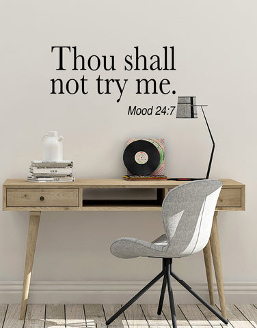 Thou Shall Not Try Me Quote Vinyl Wall Decal Sticker #6199