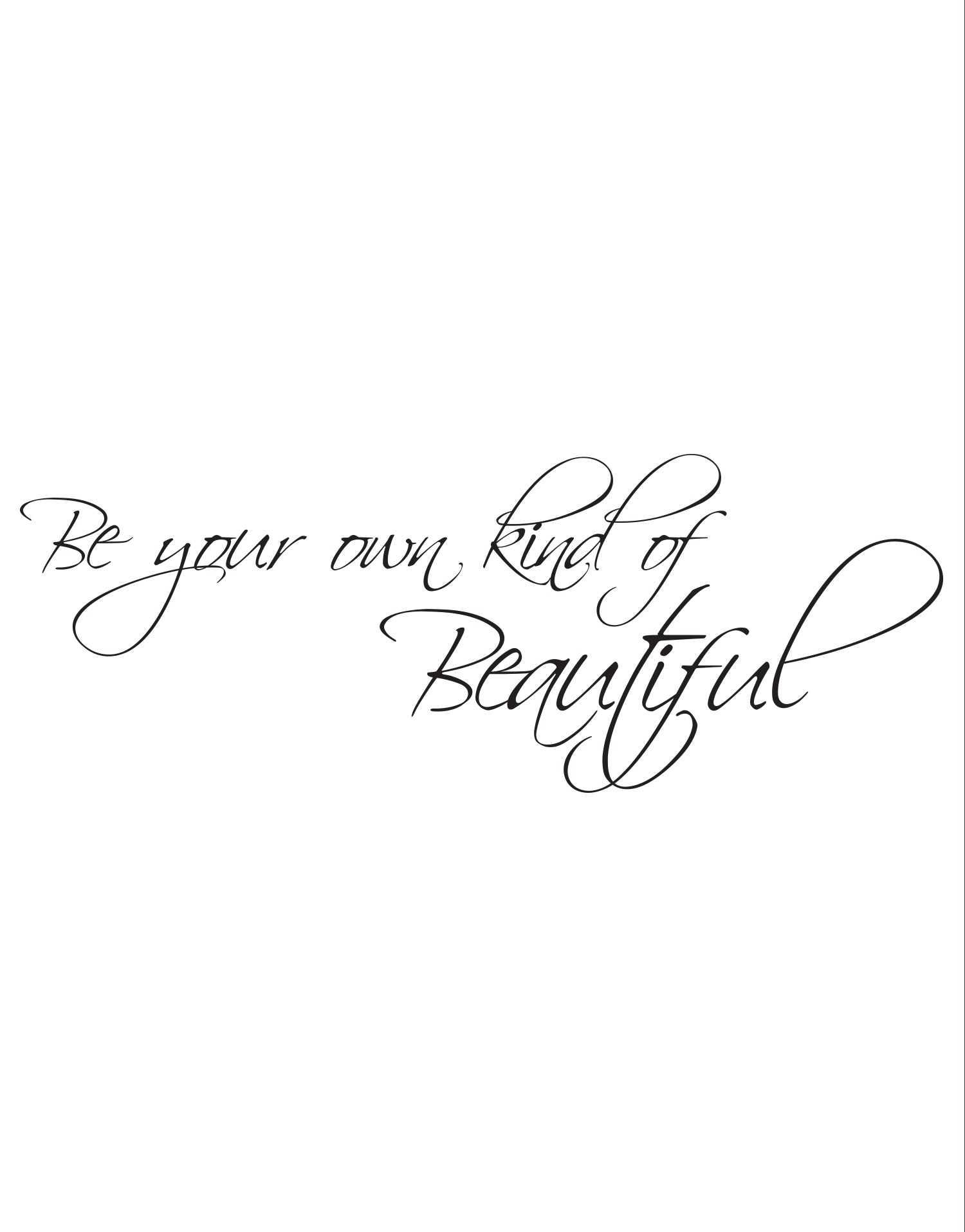 Be Your Own Kind Of Beautiful Motivational Quote Wall Decal 875