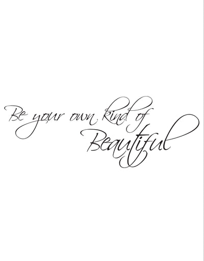 Be Your Own Kind of Beautiful Motivational Quote Wall Decal. #875