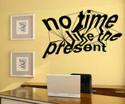Vinyl Wall Decal Sticker No Time Like the Present #OS_MB280