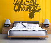 Vinyl Wall Decal Sticker We Must be the Change #OS_MB285