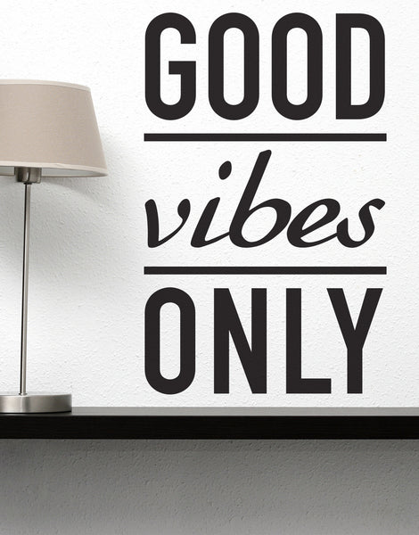 Good vibes only motivational vinyl wall decal 6011