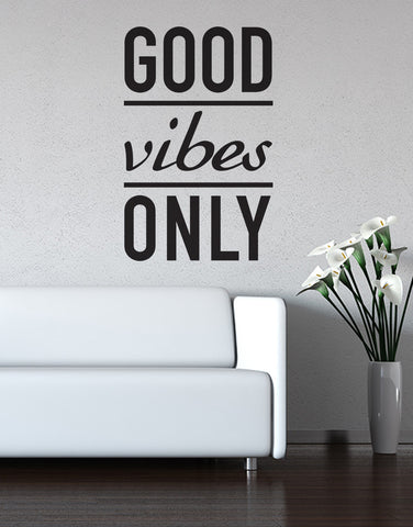 Good Vibes Only Motivational Vinyl Wall Decal. #6011
