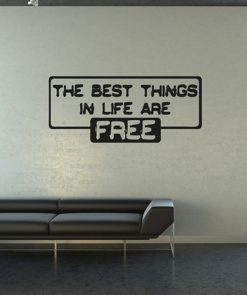 Vinyl Wall Decal Sticker Best Things in Life Are Free #OS_AA1502