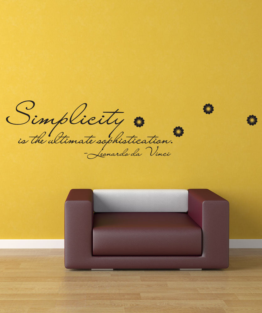 Simplicity is the ultimate sophistication\