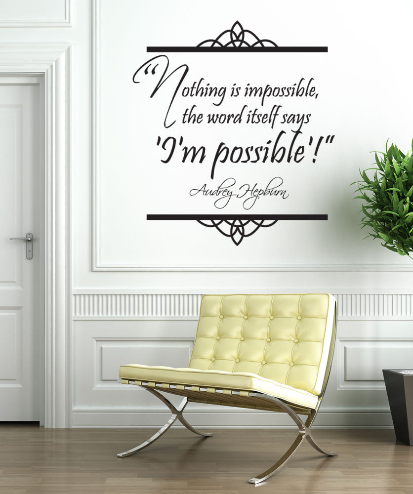 Vinyl Wall Decal Sticker Audrey Hepburn Quote Nothing Is Impossible, The  Word Itself Says U0027Iu0027m Possibleu0027! #OS_DC521 Part 72