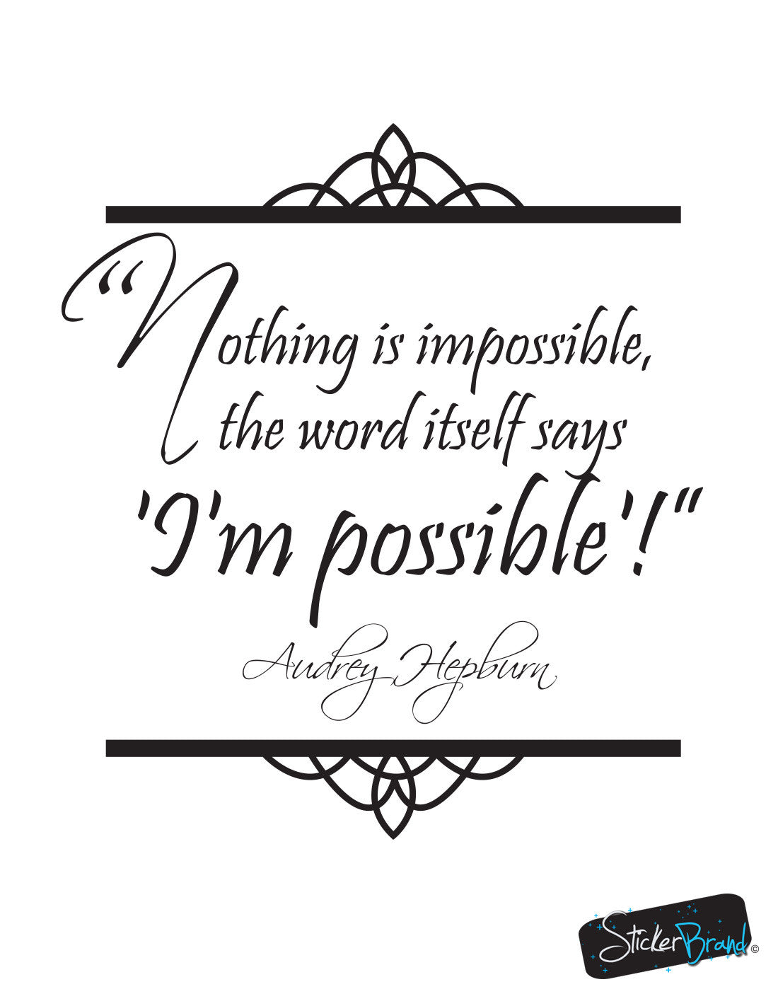 Vinyl Wall Decal Sticker Audrey Hepburn Quote Nothing is impossible, the word itself says 'I'm Possible'! #OS_DC521