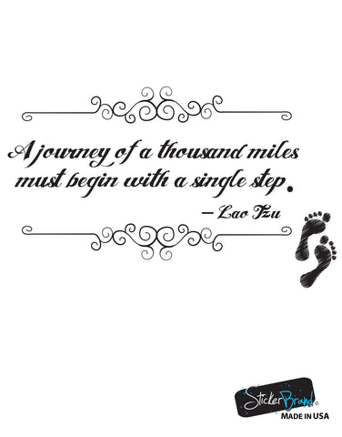 A journey of a thousand miles must begin with a single step. Lao Tzu Quote #OS_DC529