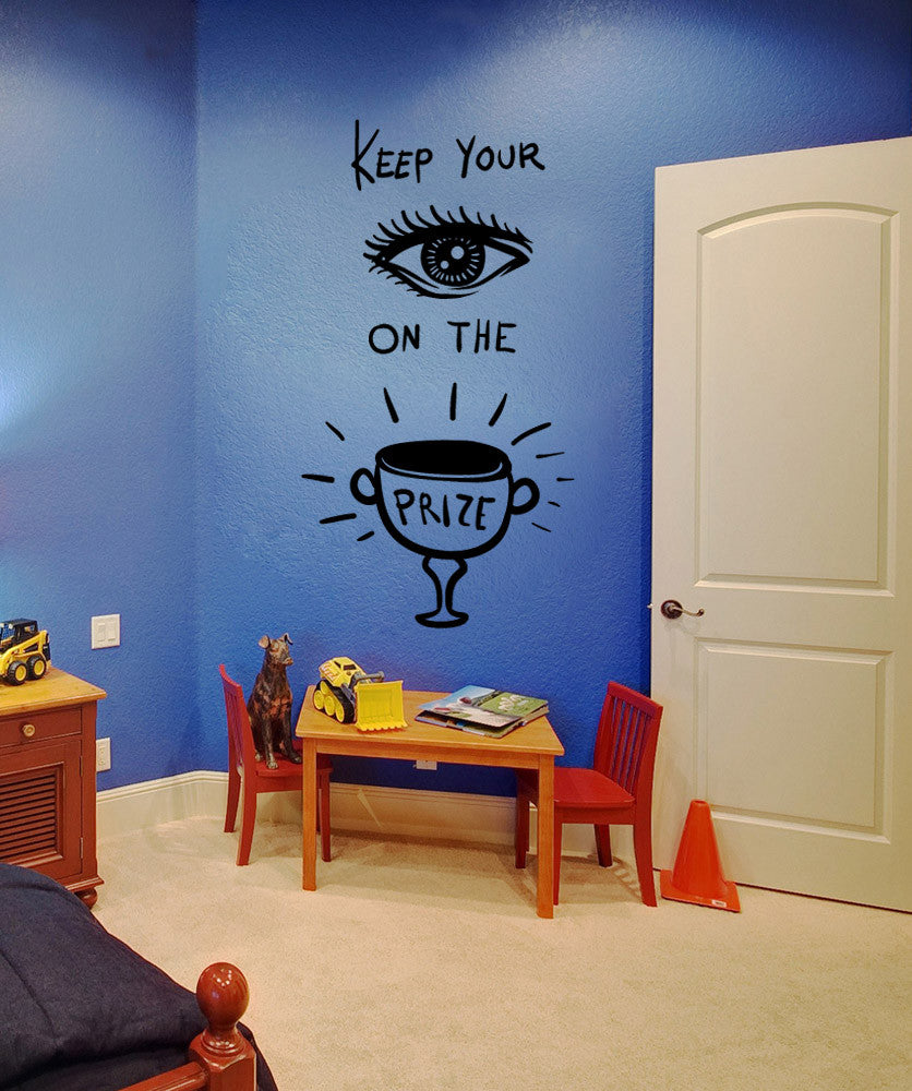 Vinyl Wall Decal Sticker Keep Your Eye on the Prize #OS_MB1146