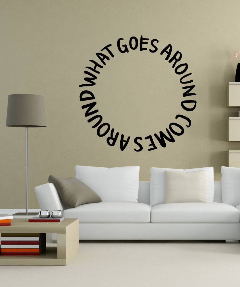 Vinyl Wall Decal Sticker What Goes Around #OS_MB1156