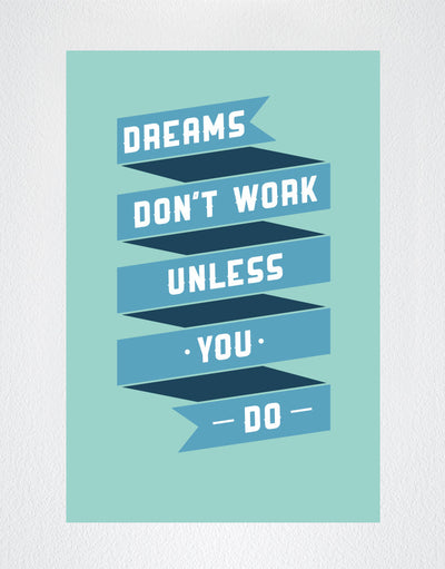 Motivational Quotes - Dreams Don't Work Unless You Do - Poster #Q104