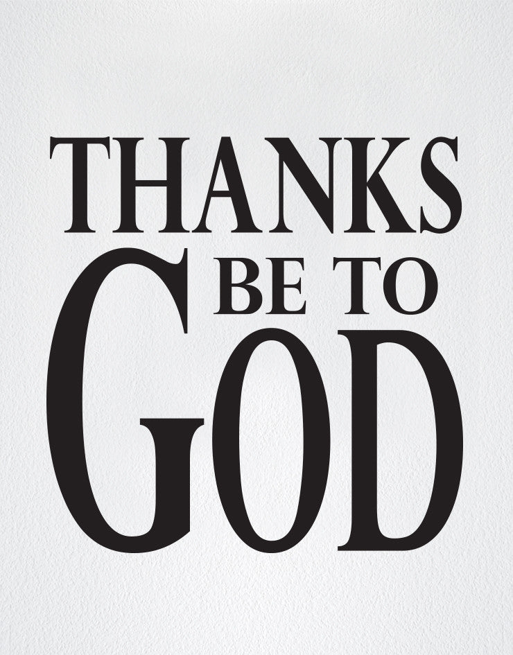 Vinyl Wall Decal Sticker Thanks Be To God Quote #6003