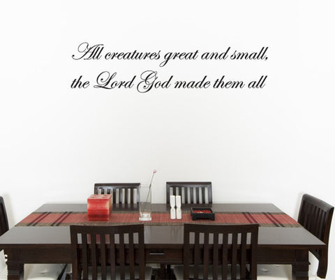 Vinyl Wall Decal Sticker Spiritual Phrase All Creatures Great and Small #P108