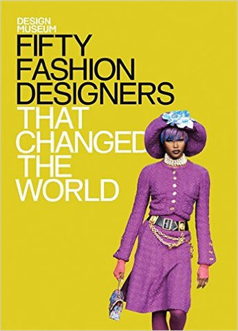 Fifty Fashion Designers That Changed the World Lauren Cochrane