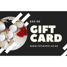 Load image into Gallery viewer, Pōtiki Poi Gift Card