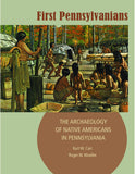 First Pennsylvanians: The Archaeology of Native Americans in Pennsylvania