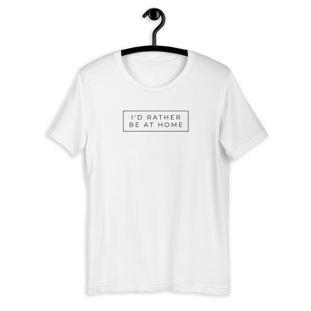 I'd Rather Be At Home Short-Sleeve Unisex Tee