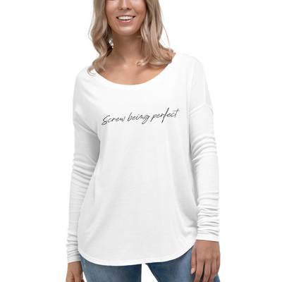 Screw Being Perfect Ladies' Long Sleeve Top
