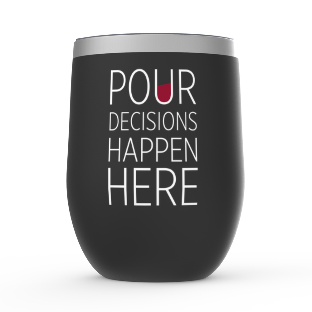 Pour Decisions Happen Here Stemless Wine Tumbler Black