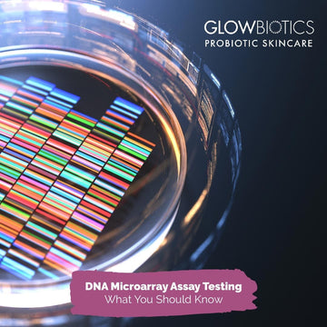 DNA Microarray Assay Testing: What You Should Know