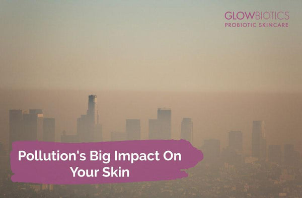 Pollution's Big Impact On Your Skin