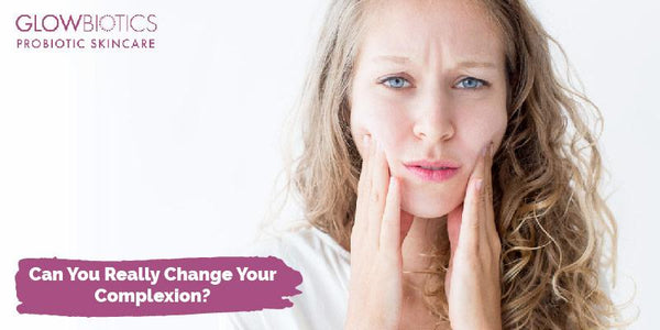 Can You Really Change Your Complexion?