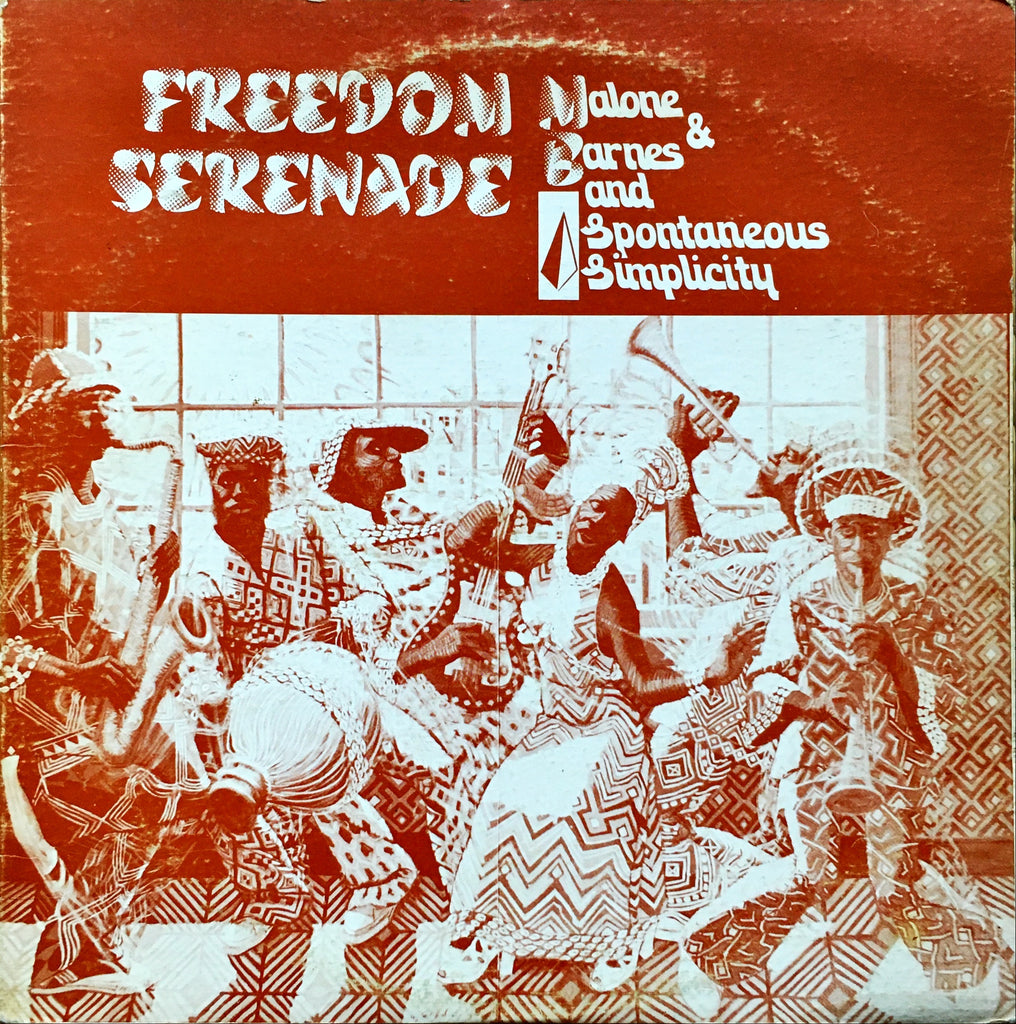 Malone & Barnes And Spontaneous Simplicity ‎– Freedom Serenade LP sleeve image front