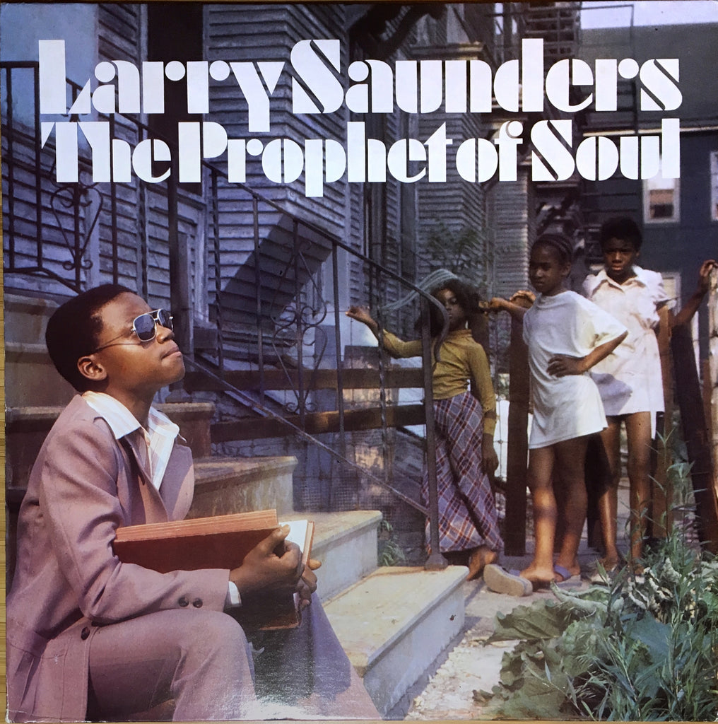Larry Saunders The Prophet Of Soul ‎– Stranger - monads records