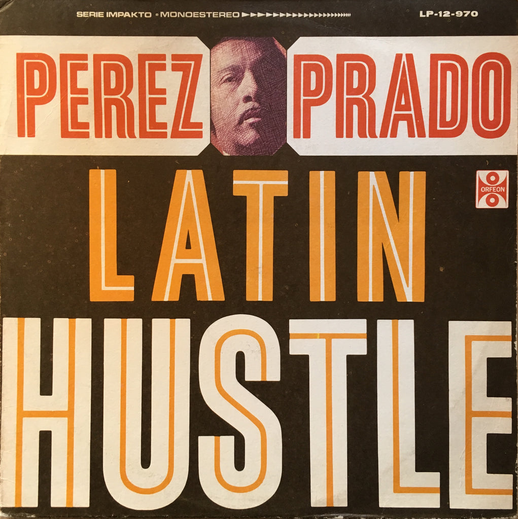Perez Prado Y Su Orquesta ‎– Latin Hustle - monads records