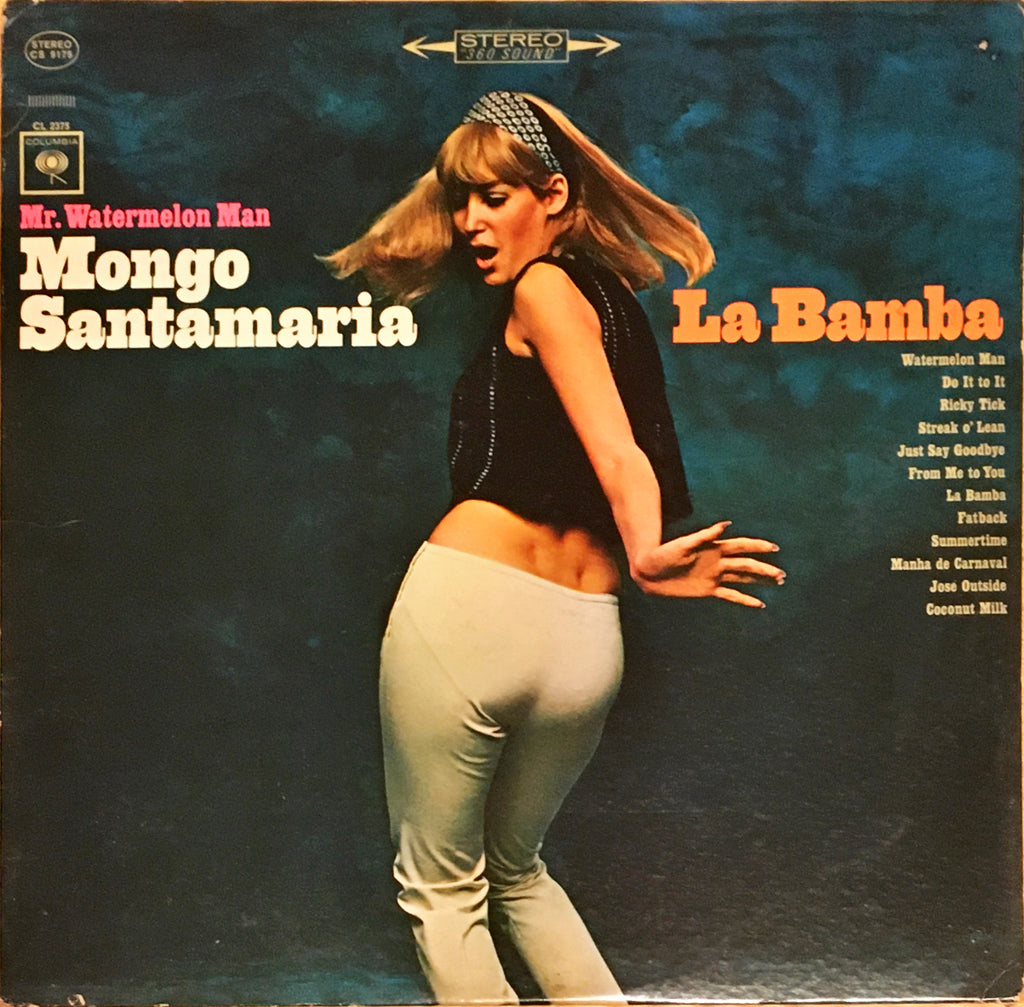 Mr. Watermelon Man Mongo Santamaria ‎– La Bamba - monads records