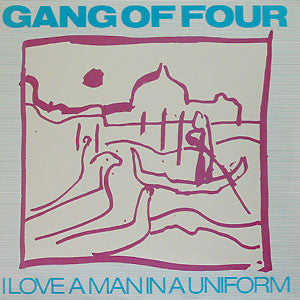 Gang Of Four ‎– I Love A Man In A Uniform - monads records
