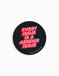 Every Issue Is A Gender Issue Circle Sticker