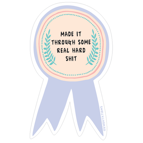 Made it Through Award Sticker