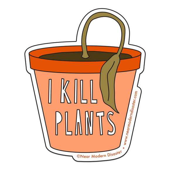 I Kill Plants Sticker