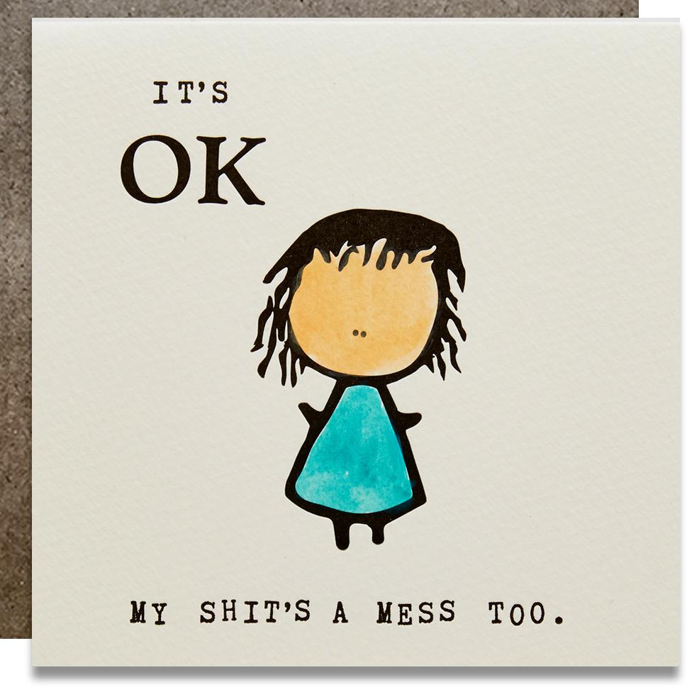 It's OK My Shit's a Mess Card