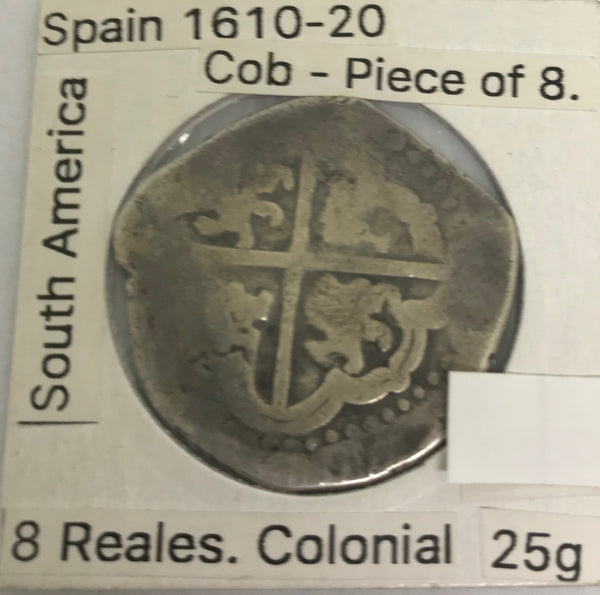 Colonial Spanish 'Piece of 8' - 8 Reales. Cob Coin.