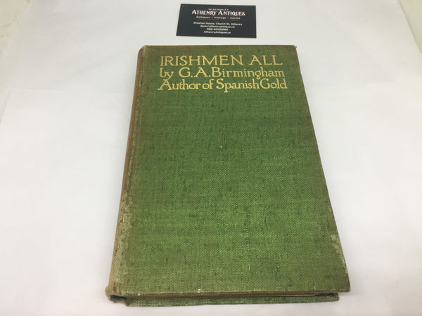Irishmen All - G.A. Birmingham - Illustrated by Jack B. Yeats - 1st Edition - 1913