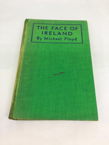 The Face of Ireland - Michael Floyd - 1st Edition - 1937