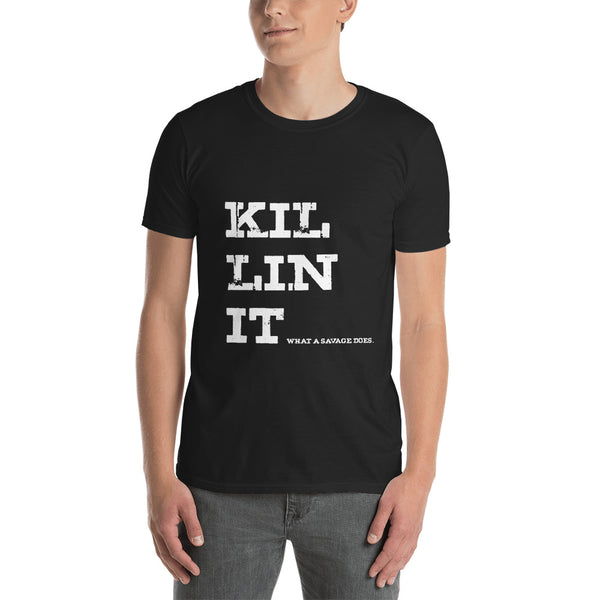 Because Your Killin' It S-3XL