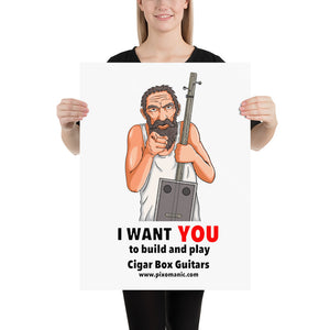 I Want YOU to build and play Cigar Box Guitars Poster
