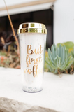 But First, Coffee Insulated Tumbler